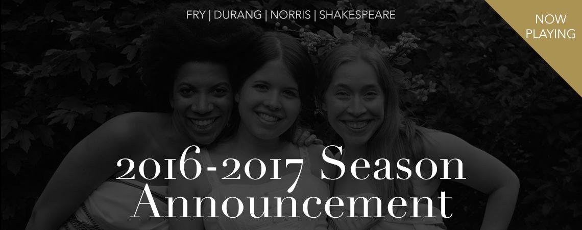 Our 2016-2017 Season Announcement!