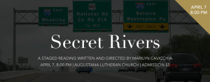"Friday Staged Reading, April 7, 8:00pm: ""Secret Rivers"" by Marilyn Cavicchia"