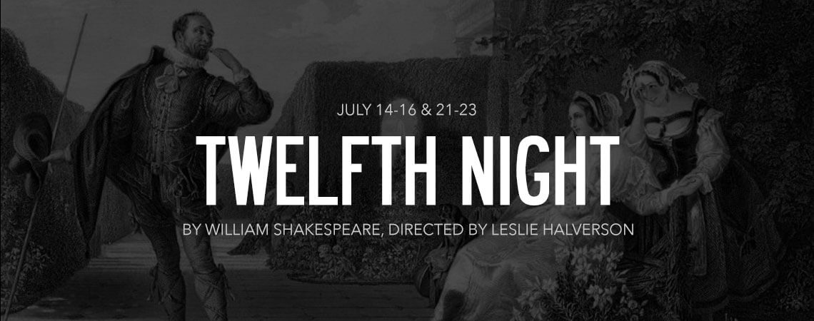 Audtions for TWELFTH NIGHT, by William Shakespeare, May 16 & May 20