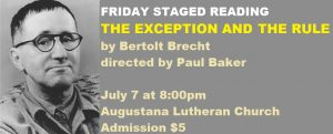 Friday Staged Reading, July 7: THE EXCEPTION AND THE RULE by Bertolt Brecht