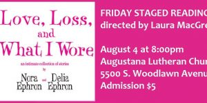 FRIDAY STAGED READING: Love, Loss & What I Wore by Nora Ephron & Delia Ephron