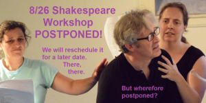 Our Shakespeare workshop has been postponed.
