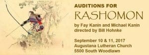 Auditions for RASHOMON, September 10-11 at Augustana Lutheran Church.
