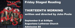 FRIDAY STAGED READING: Thirteenth Morning by John Poole