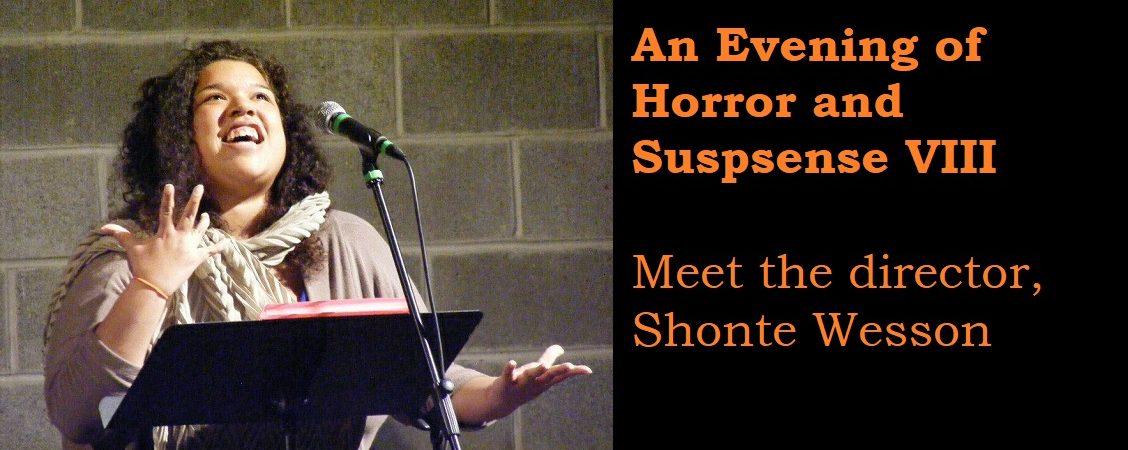 Evening of Horror & Suspense VIII: Meet Shonte Wesson, the director