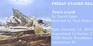 First Staged Reading of 2018: TOM'S A-COLD by David Egan, directed by Paul Baker