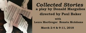 Collected Stories by Donald Margulies: March 2-4, 9-11, 2018