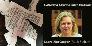 Collected Stories Introductions: Laura MacGregor (Ruth Steiner)