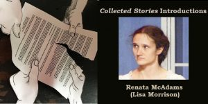 Collected Stories Introductions: Renata McAdams (Lisa Morrison)