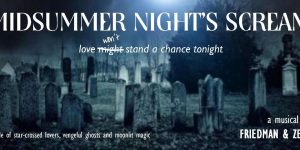 FRIDAY STAGED READING: Midsummer Night's Scream (Part One) by Fran Zell & Sidney Friedman, June 1 2018