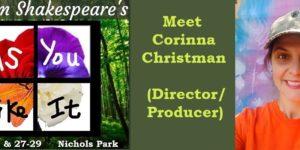 Meet Corinna Christman, director/producer of As You Like It