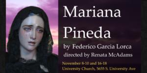 Mariana Pineda by Federico Garcia Lorca, directed by Renata McAdams.