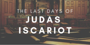 "The ""Cast"" Days of Judas Iscariot"