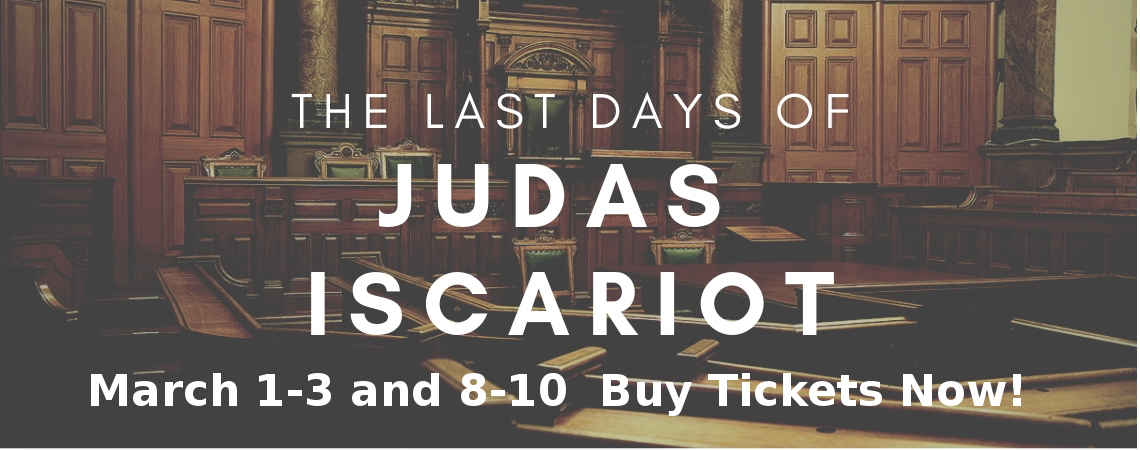 The Last Days of Judas Iscariot- tickets on sale now!