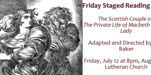 "Friday Staged Reading – ""The Scottish Couple"" or ""The Private Life of Macbeth and His Lady"""