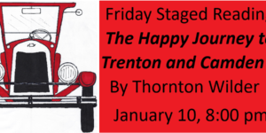 "Friday Staged Reading: ""The Happy Journey to Trenton and Camden"" by Thornton Wilder"