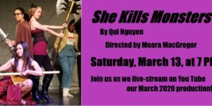 """She Kills Monsters"" – live-streamed on YouTube"