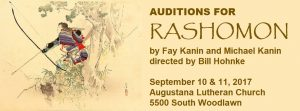 Auditions for RASHOMON, September 10-11 at Augustana Lutheran Church.