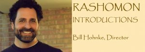 RASHOMON Introductions: Bill Hohnke, director (and set designer, and…)