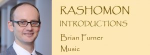RASHOMON Introduction: Meet Brian Furner, Musician