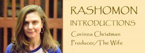 Rashomon Introductions: Corinna Christman, Producer / The Wife