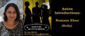 Anton Introductions: Meet Romana Khan (Holly)