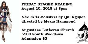 FRIDAY STAGED READING: She Kills Monsters by Qui Nguyen, directed by Meara Hammond. August 10, 8pm at Augustana Lutheran Church
