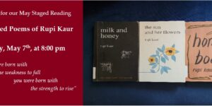May Staged Reading: Selected Poems of Rupi Kaur