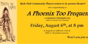 """August Staged Reading: """"A Phoenix Too Frequent"""""""